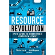 Resource Revolution: How to Capture the Biggest Business Opportunity in a Century (HC)