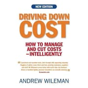 Driving Down Cost: How to Manage and Cut Costs -- Intelligently