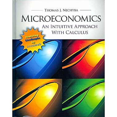 Microeconomics: An Intuitive Approach with Calculus (with Study Guide), New Book
