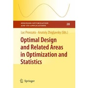Optimal Design and Related Areas in Optimization and Statistics (Springer Optimization and Its Applications)