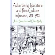 Advertising, Literature and Print Culture in Ireland, 1891-1922