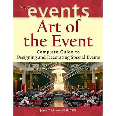 Art of the Event: Complete Guide to Designing and Decorating Special Events, New Book