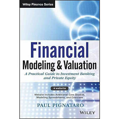 Financial Modeling and Valuation: A Practical Guide to Investment Banking and Private Equity, Used Book