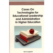 IGI Global Cases on Technologies for Educational Leadership and Administration.. Book