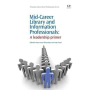 Elsevier Mid-Career Library and Information Professionals: A Leadership Primer... Book