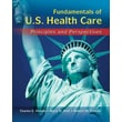 Cengage Learning® Fundamentals of US Health Care: Principles and Perspectives Book