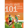 Bloomsbury 101 Multi-skill Sports Games Book