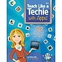 Essential Learning™ Teach Like A Techie With Apps