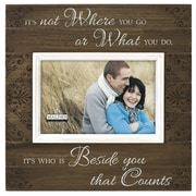 Malden 4'' x 6'' Beside You Count Picture Frame