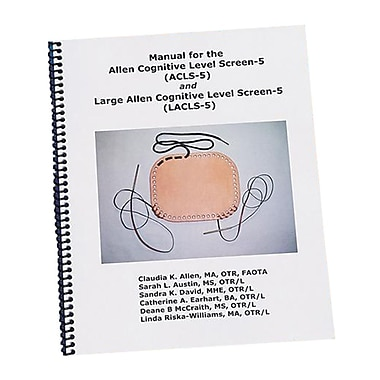 Claudia Allen Manual for the Cognitive Level Screen-5 and Large Cognitive Level Screen-5
