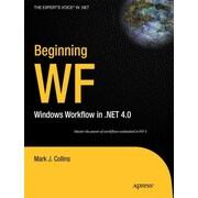 Beginning WF: Windows Workflow in .NET 4.0 (Expert's Voice in .NET)