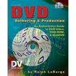 DVD Authoring and Production: An Authoritative Guide to DVD-Video, DVD-ROM, & WebDVD