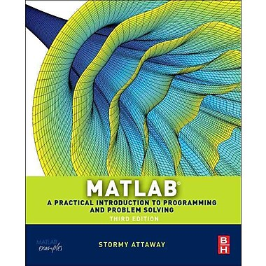 Matlab, Third Edition: A Practical Introduction to Programming and Problem Solving, New Book