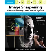 Real World Image Sharpening with Adobe Photoshop, Camera Raw, and Lightroom (Real World Series)