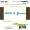 Die-Versions® 3.625in. x 0.437in. Sweet Wordlets Die, Bride & Groom