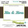 Die-Versions® 2.812in. x 0.437in. Sweet Wordlets Die, His & Hers
