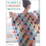 """Stackpole Books """"Simple Crochet Motifs: 20 Patterns for Stylish Accessories"""" Paperback Book"""
