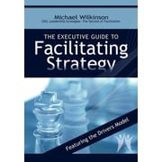 "Leadership Strategieds Publishing ""The Executive Guide to Facilitating Strategy"" Book"