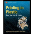 Apress® in.Printing in Plastic: Build Your Own 3D Printerin. Book