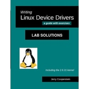 "Createspace™ ""Writing Linux Device Drivers: Lab Solutions: a guide with exercises"" Book"