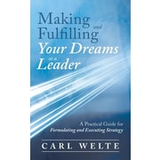 "Balboa Press® ""Making and Fulfilling Your Dreams as a Leader"" Book"