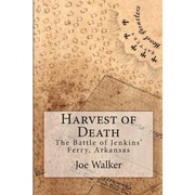 "Createspace™ ""Harvest of Death: The Battle of Jenkins' Ferry, Arkansas"" Paperback Book"