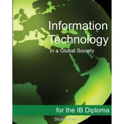 "Createspace™ ""Information Technology in a Global Society for the IB Diploma"" Book"