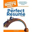 Alpha Books® in.The Complete Idiot's Guide to the Perfect Resumein. Book