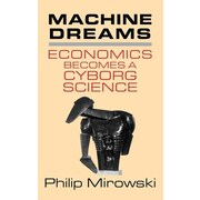 "Cambridge University Press ""Machine Dreams: Economics Becomes a Cyborg Science"" Hardcover Book"