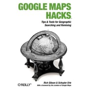 "O'Reilly Media® ""Google Maps Hacks"" Book"