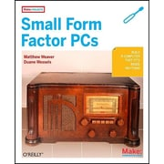 "O'Reilly Media® ""Make Projects: Small ForM-Factor PCs"" Book"