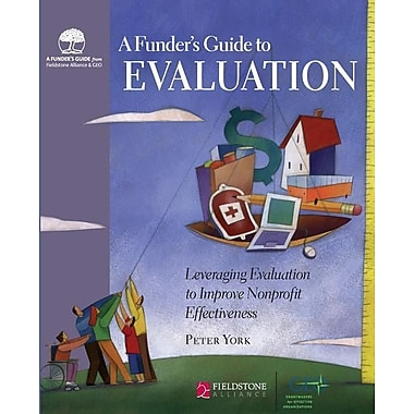 Funder's Guide to Evaluation: Leveraging Evaluation to Improve Nonprofit Effectiveness