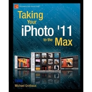 "Apress® ""Taking Your iPhoto '11 to the Max"" Book"