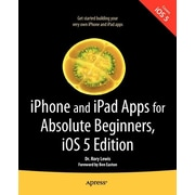 """Apress® """"iPhone and iPad Apps for Absolute Beginners, IOS 5 Edition"""" Book"""