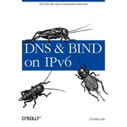"O'Reilly Media® ""DNS and BIND on IPv6"" Book"