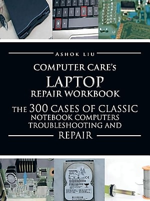 Authorhouse Computer Care's Laptop Repair Workbook Book