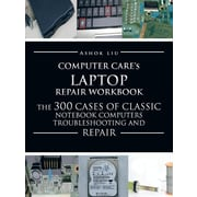 "Authorhouse® ""Computer Care's Laptop Repair Workbook"" Book"