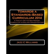 "Createspace™ ""Towards a Standards-Based Curriculum 2014: A Toolkit for the.."" Paperback Book"