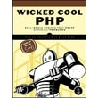 """No Starch Press """"Wicked Cool PHP: Real-World Scripts That Solve Difficult Problems"""" Book"""