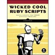 """No Starch Press """"Wicked Cool Ruby Scripts"""" Book"""