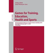 """Springer """"Games for Training, Education, Health and Sports"""" Book"""