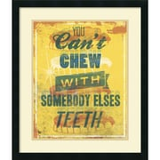 Amanti Art You Can't Chew with Somebody Elses Teeth Framed Art by Luke Stockdale