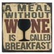 Fetco Home Decor Percher A Meal without Wine Is Called Breakfast Textual Art