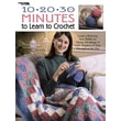 10-20-30 Minutes To Learn To Crochet (Leisure Arts #3164)