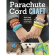 Parachute Cord Craft: Quick & Simple instructions for 22 Cool Projects (Design Originals)