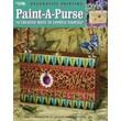 Paint-A-Purse (Leisure Arts #22568) (Decorative Painting)