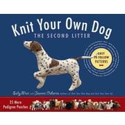 Knit Your Own Dog: The Second Litter: 25 More Pedigree Pooches