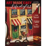 Art Made Easy: Lifestyles To Paint (Leisure Arts #22575) (Art Made Easy (Leisure Arts))
