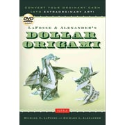 LaFosse & Alexander's Dollar Origami: Convert Your Ordinary Cash into Extraordinary Art! [Full-Color Book & Instructional DVD]