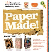 Paper Made!: 101 Exceptional Projects to Make Out of Everyday Paper